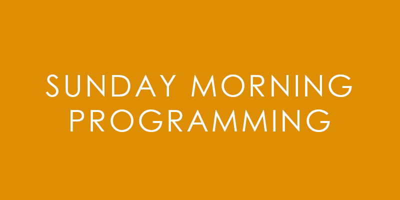 Sunday Morning Programming
